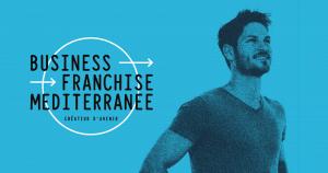 Business Franchise Méditerranée à Marseille le 5 novembre 2019